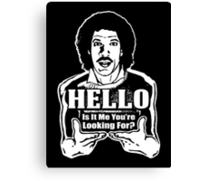 "Lionel Richie is my Homeboy - ""Hello"" Canvas Print"