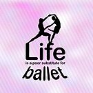 Ballet v Life by Ron Marton