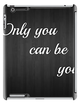 Only You Can Be You  by sydni gates