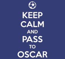 Keep Calm and pass to Oscar by aizo