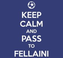 Keep Calm and pass to Fellaini by aizo