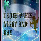 I LOVE PARIS NIGHT AND DAY by DMEIERS