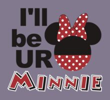 I'll be your Minnie Mouse by sweetsisters