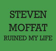 STEVEN MOFFAT Ruined My Life by PotionOwl203