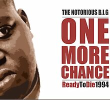 """The Notorious B.I.G - One More Chance - Ready To Die 1994"" by NiltonMartinsDesign by Nilton  Martins Design"