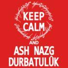 KEEP CALM AND ASH NAZG DURBATULUK - dark ver. by Tomislav