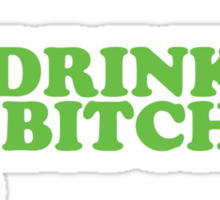 Drink Up Bitches St Patrick's Day Sticker