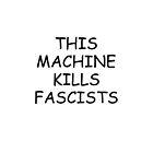 This Machine Kills Fascists iPhone case. by wordofshay