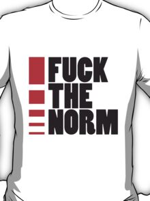 Fuck The Norm T-Shirt