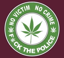 No Victim - No Crime - F*ck THE POLICE by mouseman