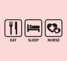 Eat Sleep Nurse by BrightDesign