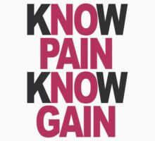 Know Pain Know Gain | No Pain No Gain by Look Human