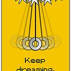 Hypno Motivational Poster - Keep Dreaming! by NumberIX