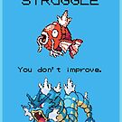Magikarp Motivation Poster - Struggle! by NumberIX