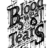 Blood, Sweat, & Tears by 83Drops