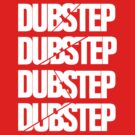 Dubstep Dubstep Dubstep Dubstep by DropBass
