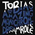 Tobias and the Amazing Monochrome Dream Role by rinfeet