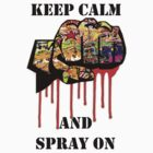Keep calm spray on graffiti by rlnielsen4