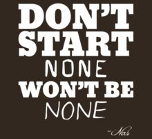 Don't Start None, Won't Be None (Quotable) Nas by Bob Buel