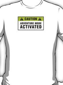 Caution: Adventure mode activated T-Shirt