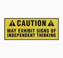 Caution: May exhibit signs of independent thinking by Zero Dean