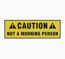 Caution: Not a morning person by Zero Dean