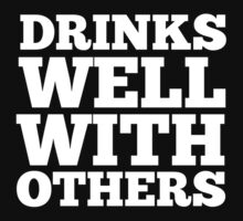 Drinks Well With Others by BrightDesign