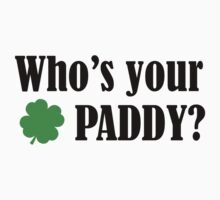 Who's Your Paddy? by BrightDesign