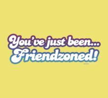 You've Just Been Friendzoned by CarbonClothing