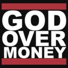 God Over Money by d1bee