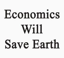 Economics Will Save Earth  by supernova23
