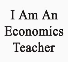 I Am An Economics Teacher  by supernova23