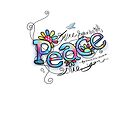 peace love and understanding by © Karin  Taylor