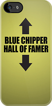 Blue Chipper / Hall of Famer by Bob Buel