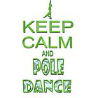 keep calm and pole dance by mamacu