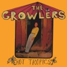 "THE GROWLERS ""Hot Tropics"" by Edx3000"