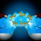Got 'Em All! by joshjen10