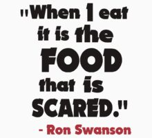 When I eat... - Ron Swanson by TheFinalDonut
