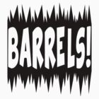 Watch out for the barrels! by Booky1312