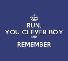 Run, You Clever Boy And Remember - DOCTOR WHO by LovelyOwls