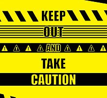 Keep out and take Caution Quotes by thejoyker1986