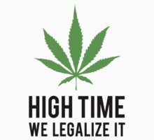 High Time We Legalize It by BrightDesign