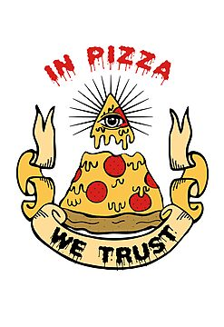 In Pizza We Trust by Amy Grace