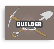 Builder For Hire Canvas Print