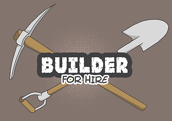 Builder For Hire by thehookshot