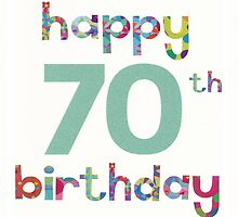 Happy 70th Birthday by SandraWidner