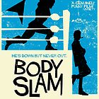 Body Slam Poster by MarkWelser