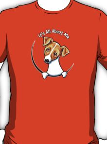 Jack Russell Terrier :: Its All About Me T-Shirt