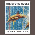 "THE STONE ROSES ""Foold Gold"" by Edx3000"