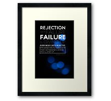 Rejection Isn't Failure Framed Print